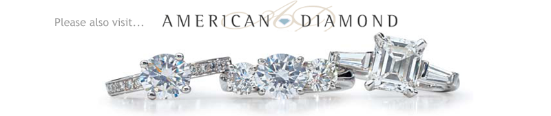 Please visit our sister company American Diamond for the World's Finese Diamonds at Truly Wholesale