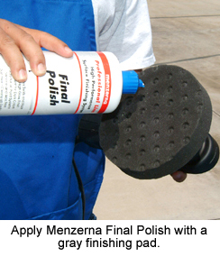 Apply Menzerna Final Polish with a gray finishing pad.