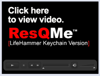 Click here to view a Flash video of the Life Hammer Res-Q-Me in action.