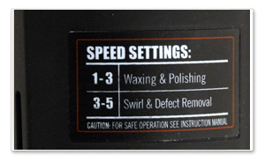 Extended speed settings give you more options for waxing and polishing.