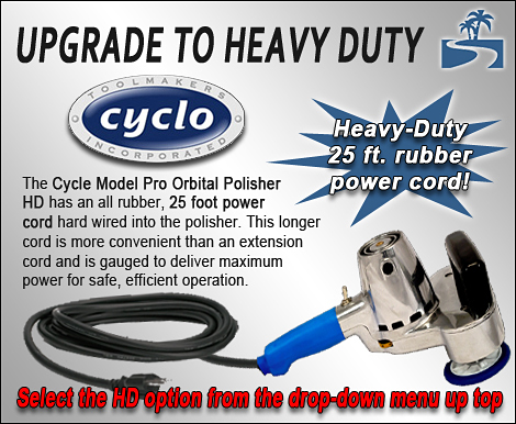 Cyclo HD Polisher has a 25 foot power cord!