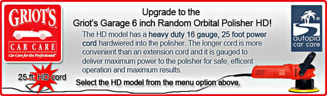Upgrade to the Griots Garage 6 Inch Random Orbital Polisher HD!