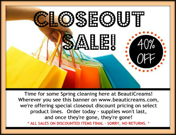 BeautiCreams Closeout SALE!!