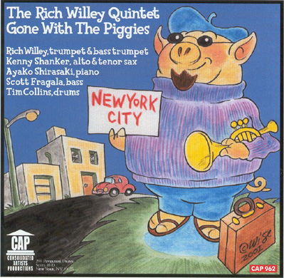 "Featured recording ""The Rich Willey Quintet -- Gone With The Piggies"""