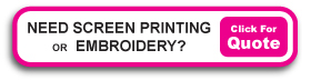 Need Screen Printing or Embroidery?