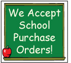 We Accept School Purchase Orders!