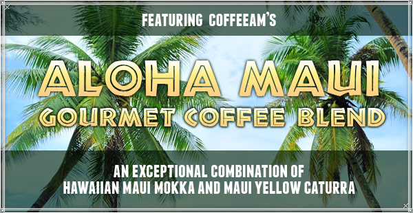Aloha Maui Blend at CoffeeAM!
