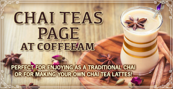 Chai Teas at CoffeeAM!