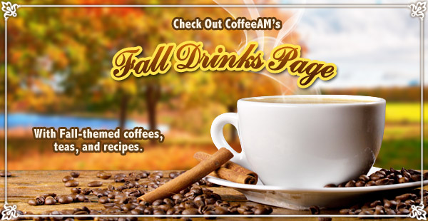 Fall Drinks at CoffeeAM!