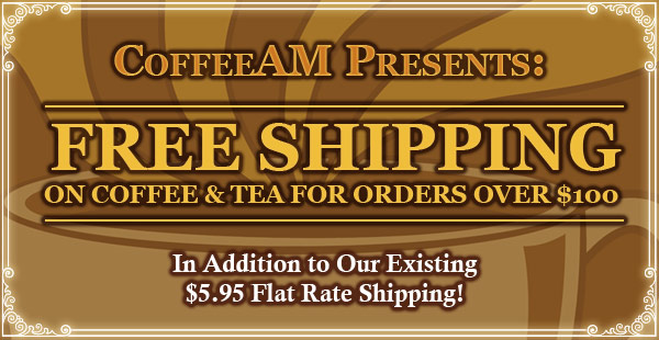 FREE SHIPPING at CoffeeAM!