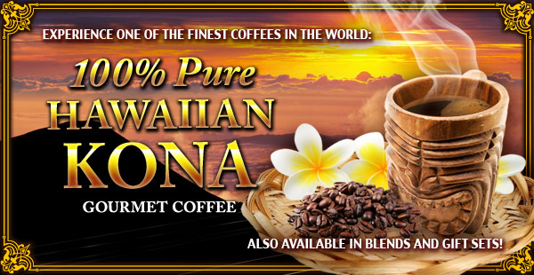 Kona Coffee.