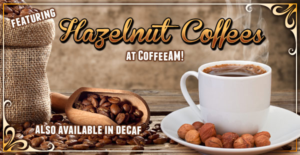 Hazelnut Coffees at CoffeeAM