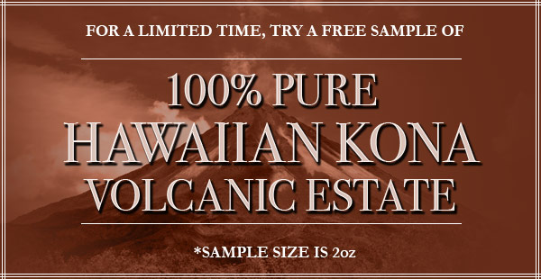 Free Sample of Hawaiian Kona!
