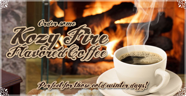 Kozy Fire Flavored Coffee at CoffeeAM!