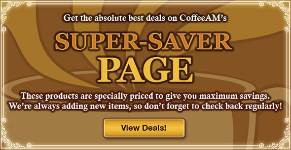 The absolute best deals at CoffeeAM!