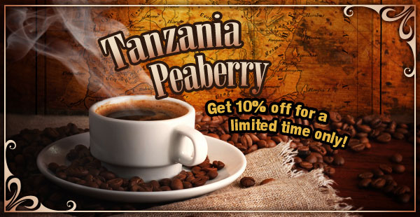 Get 10% Off Tanzania Peaberry Gourmet Coffee