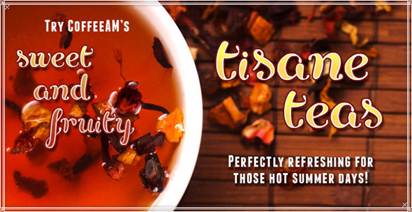 Sweet and Fruity Tisanes at CoffeeAM!