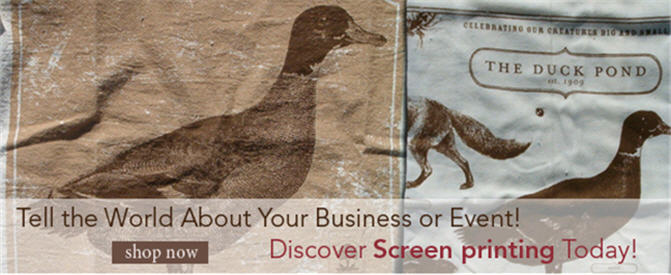 Tell the World about Your Business or Event. Discover Screen printing Today!