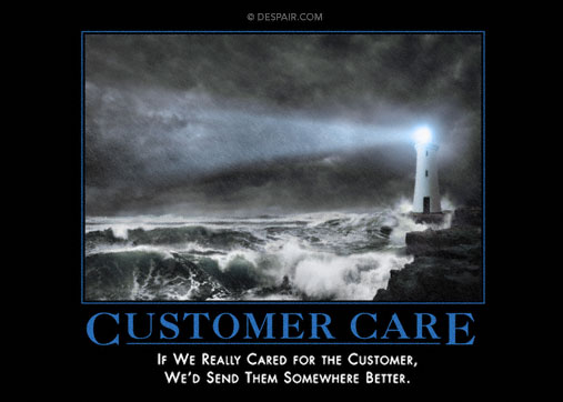 Customer Care Demotivator