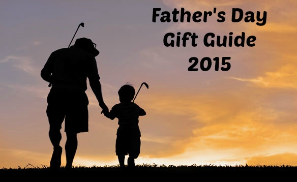 Father's Day Gift Guide 2015