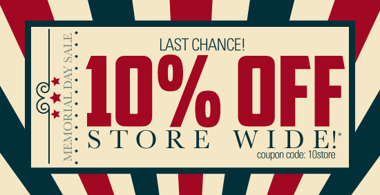 Memorial Day Sale - 10% off Store Wide! cc=10store