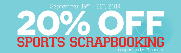 20% off Select Sports Scrapbooking! cc=20sports