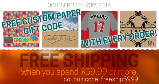 One Free Custom Paper Coupon Code (for use on a future order) with every order, and Free Shipping when you spend $59.99 or more! cc=freeship5999