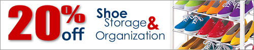 20% OFF Shoe Storage & Organization!