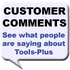Tools-Plus.com Customer Comments