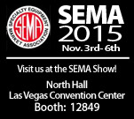Visit us at the 2015 SEMA Show in Las Vegas.  Booth Number 12849