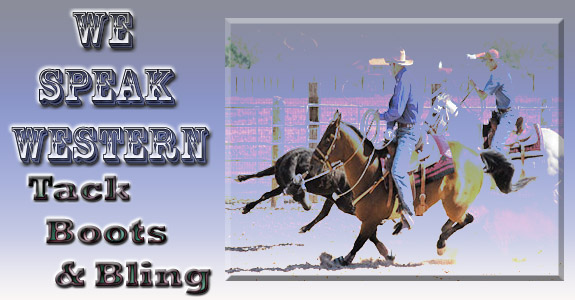We Speak Western - Tack, Boots & Bling