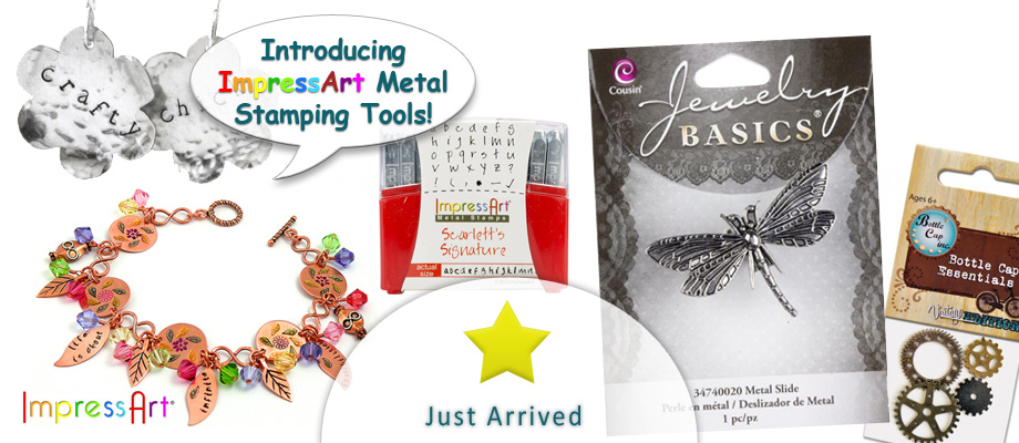 Just Arrived ~ ImpressArt Metal Stamping Tools, Cousin Slide Bracelet Charms, Vintage Bottle Caps & More.