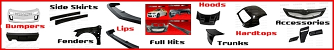 Quick Search Click Here - Search By Front Bumpers | Rear Bumpers | Sides Skirts | Hoods | Etc.