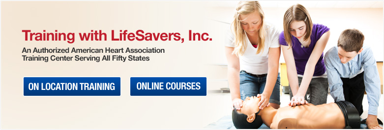 Training with LifeSavers, Inc - An Authorized American Heart Association Training Center Serving All Fifty States