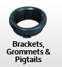 Brackets, Grommets and pigtails