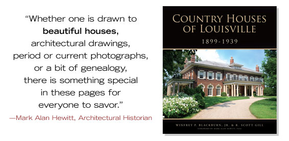Country Houses of Louisville, Winfrey P. Blackburn, Jr. and R. Scott Gill