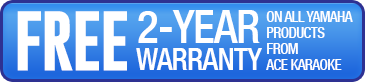 Free 2-Year Extended Warranty from Ace Karaoke on all Yamaha Products