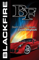 The 32-page, full color BLACKFIRE Handbook describes each unique product, its benefits, and the best way to use it. Learn about Wet Diamond polymers and the secrets to restoring, enhancing, and preserving automotive surfaces. Plus, you'll learn about BLACKFIRE's history and the additions we've made to the line.