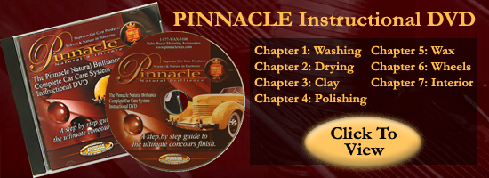 Click here to view the Pinnacle Instructional DVD. Learn how to wash, wax, clean wheels, polish, and detail the interior.