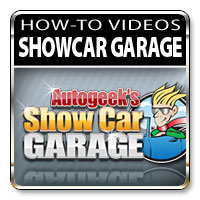 Past Autogeek's Showcar Garage Videos
