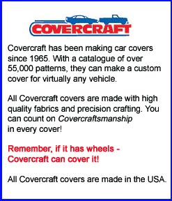 You get Covercraftsmanship in every Covercraft car cover!