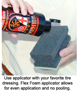 No sling, no pooling with the Flex Foam Tire Applicator
