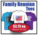 Family Reunion Tees - $3.73 ea. (Based on 100 Tees)
