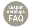 Read the Custom Ear Plugs FAQ