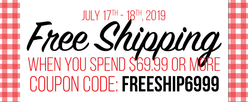Free Shipping when you spend $69.99 or more! cc=freeship6999