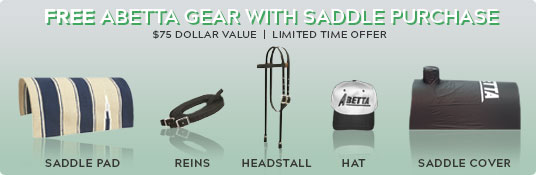 For a limited time, receive $75 worth of Abetta gear with a purchase of an Abetta saddle!