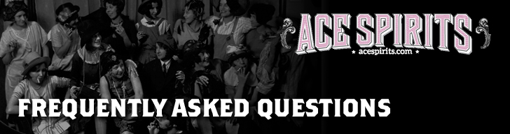 Ace Spirits Frequently Asked Questions
