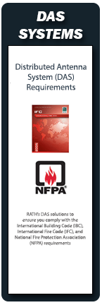 RATH® DAS (Distributed Antenna Systems) are fully compliant with NFPA, IBC/IFC and UL code requirements