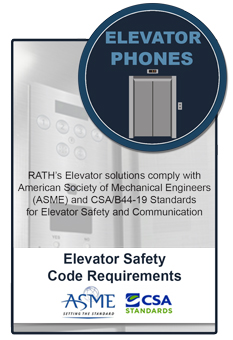 RATH® Microtech's Elevator solutions comply with ASME code requirements and CSA/B44-19 Standards for Elevator Safety and Communication
