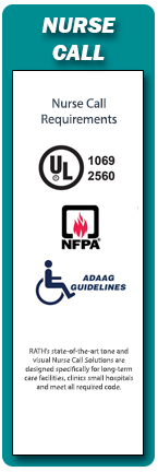 RATH® Nurse Call Tone & Visual Systems are fully compliant with UL, NFPA and ADAAG code requirements